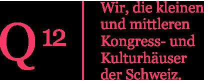 Q12 | Wir, die kleinen und mittleren Kongress- und Kulturhäuser der Schweiz.